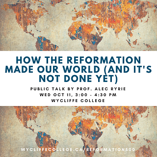 Reformation Wednesday Talk with Alec Ryrie - Wycliffe College