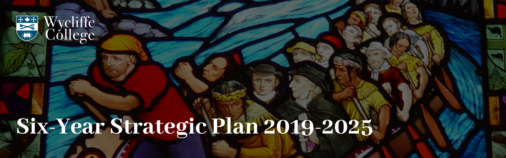 Wycliffe College Strategic Plan 2019-2025