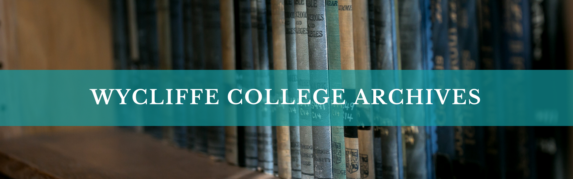 Wycliffe College Archives Banner