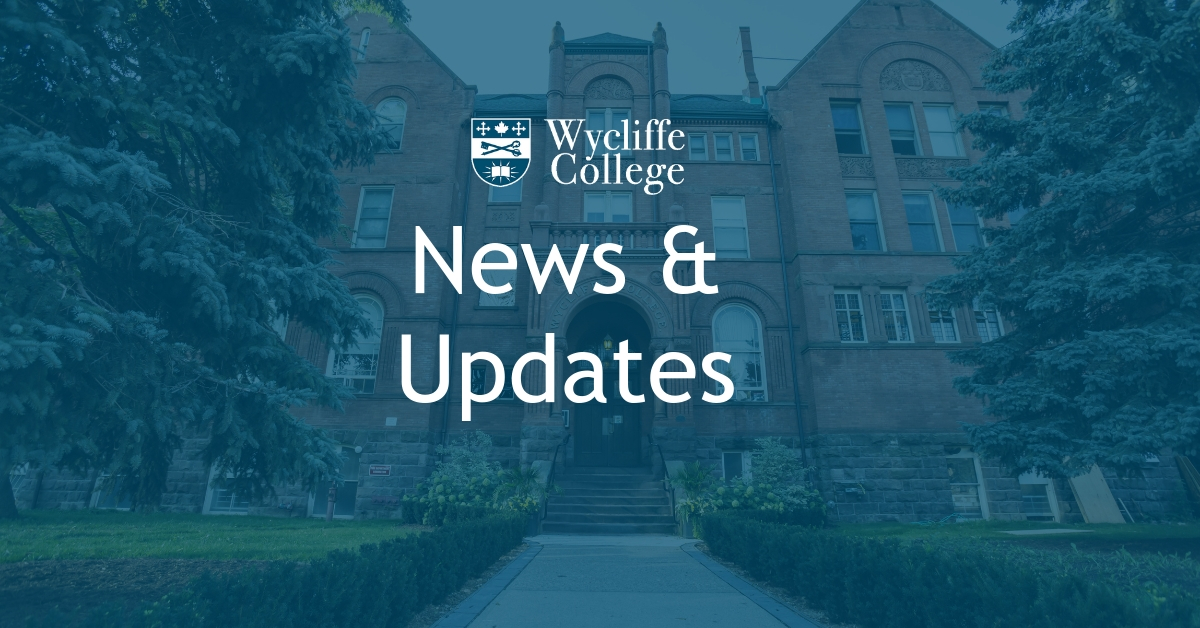 News and Updates from Wycliffe College