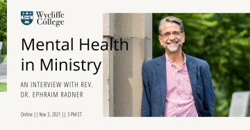 Mental health in Ministry - Interview with Ephraim Radner