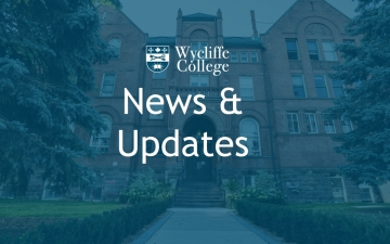 Wycliffe College News & Updates
