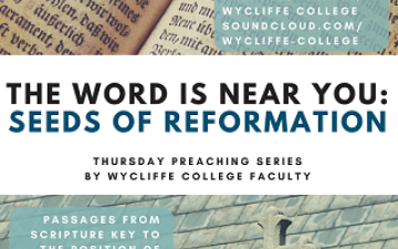 Reformation Preaching Series - Wycliffe College