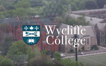 Wycliffe College - A Place of Worship, Community and Transformation
